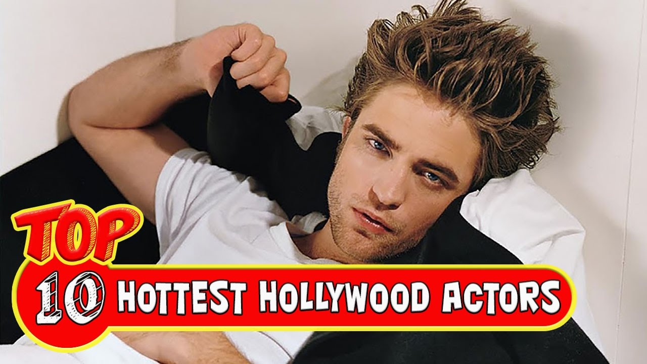 Top 10 hottest hollywood actors