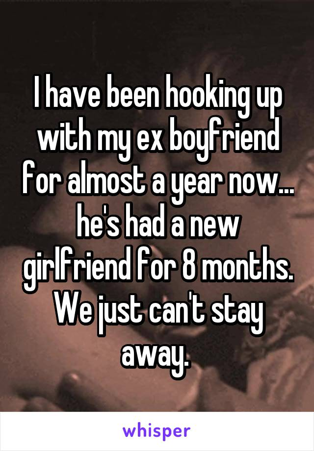 Hooking up with an ex boyfriend