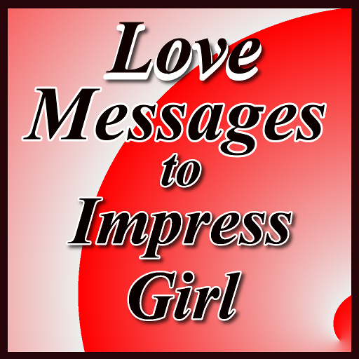 Messages to impress a girl