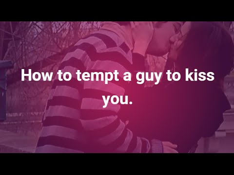 How to tell if a man wants to kiss you