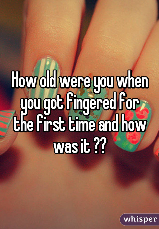 Getting fingered for first time