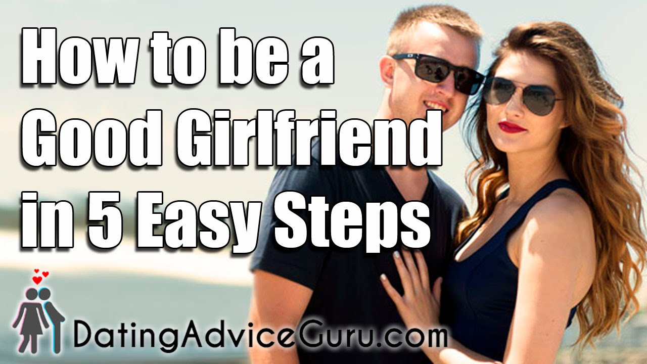 How to get a good girlfriend