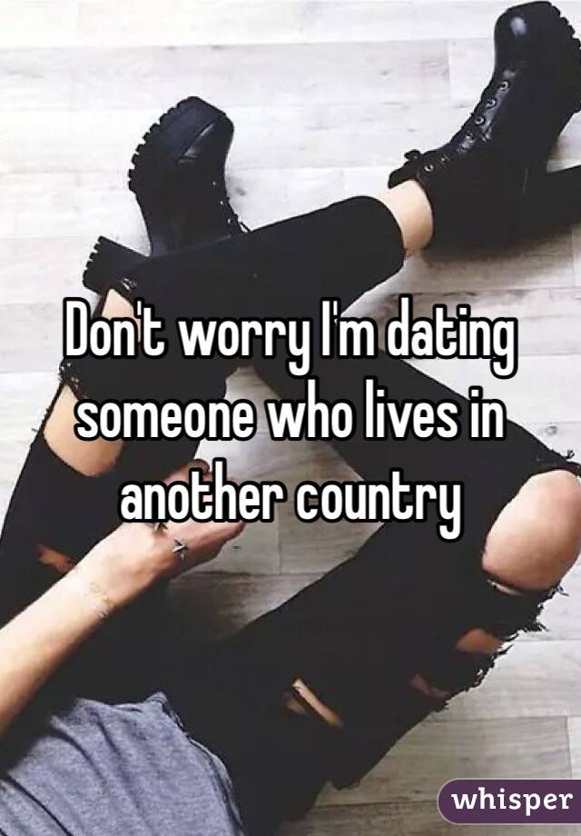 Dating someone who lives in a different country