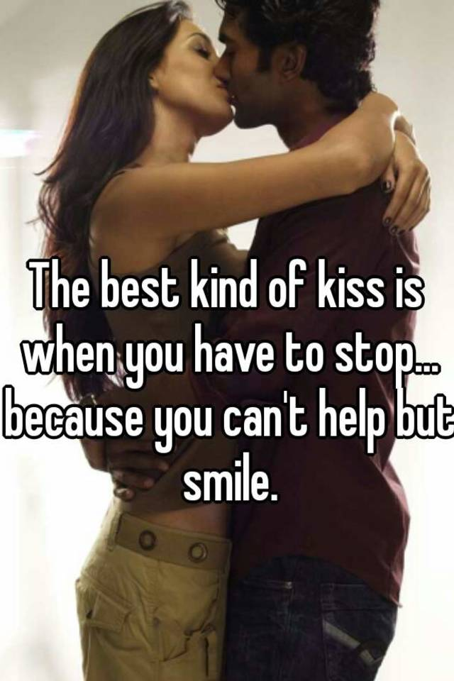 The best kind of kiss