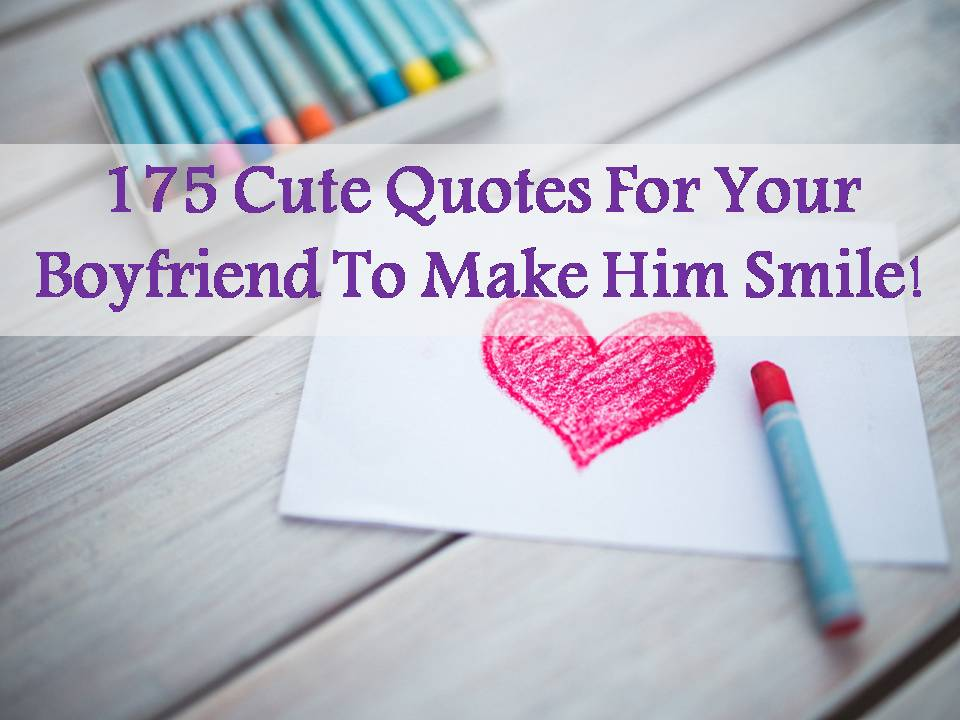 Quotes to say to your boyfriend to make him smile
