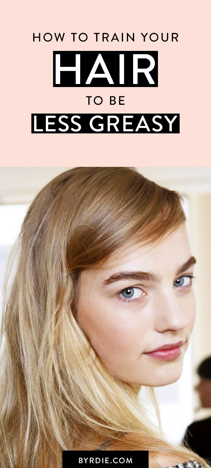 How to have less greasy hair