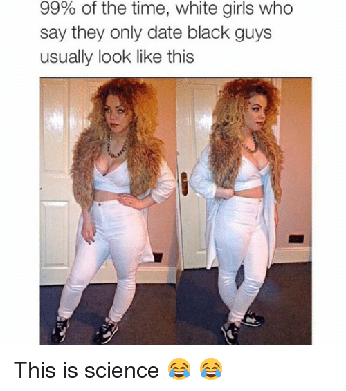 Why do some white girls only date black men