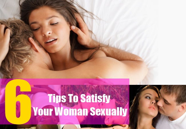 How to satisfy a woman sexualy
