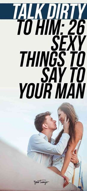 Sexy things to turn your man on