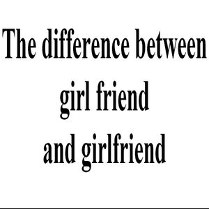 Difference between girlfriend and girl friend