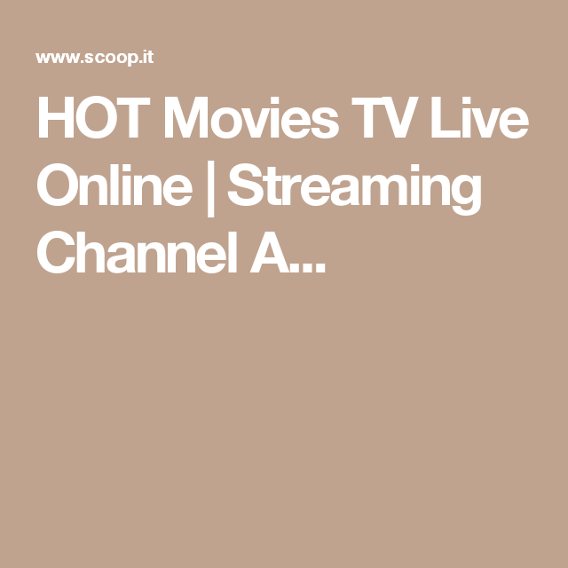 Hot channels online
