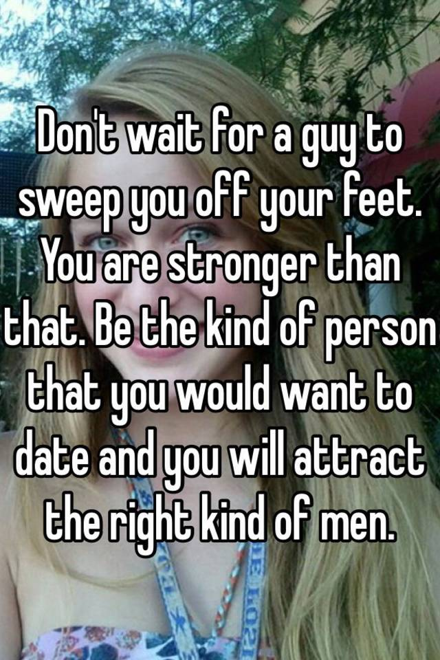 How to attract the right kind of man
