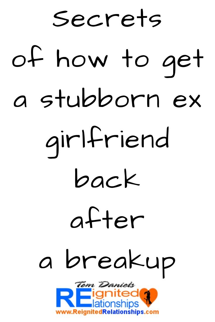 How to get a girl back after a break up