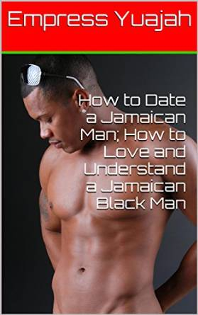 Things to know about dating a jamaican man