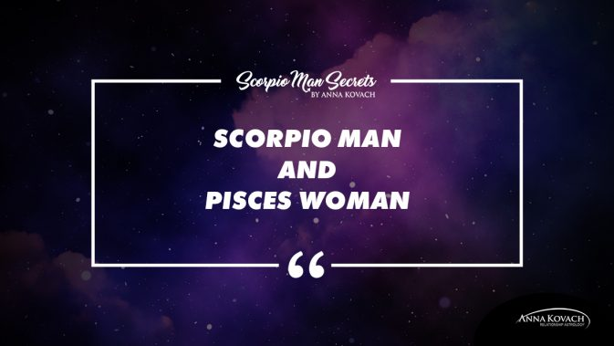 What attracts a scorpio man to a pisces woman
