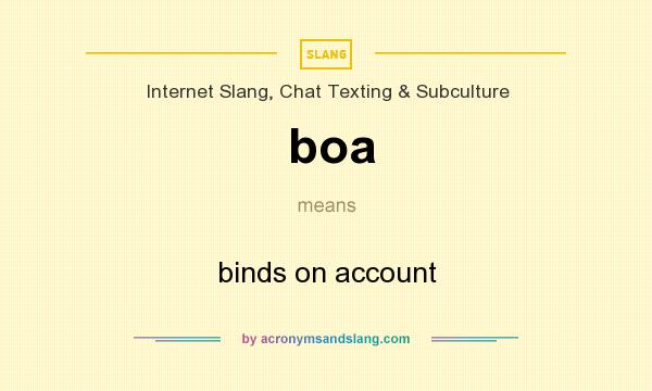 What does boa mean in slang