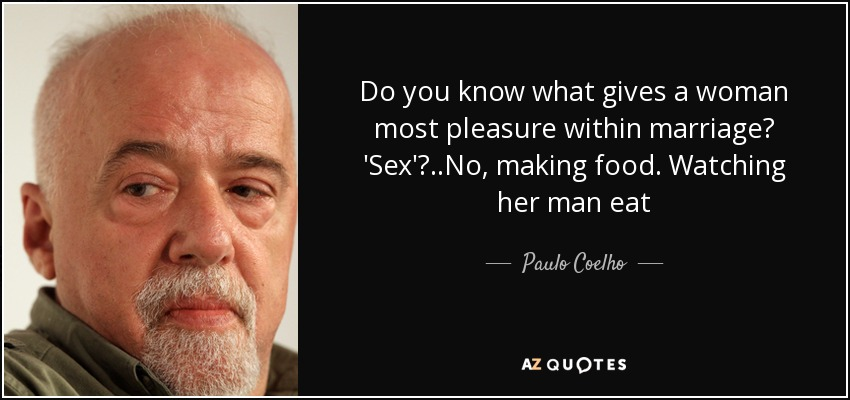 What gives a man most pleasure