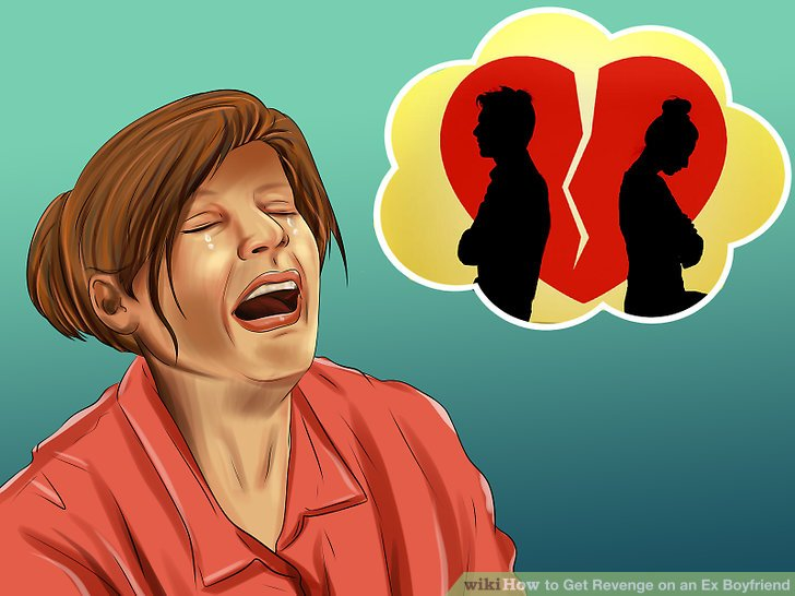 How to get revenge on my ex girlfriend