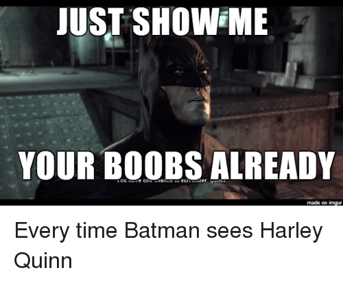 Just show me your tits