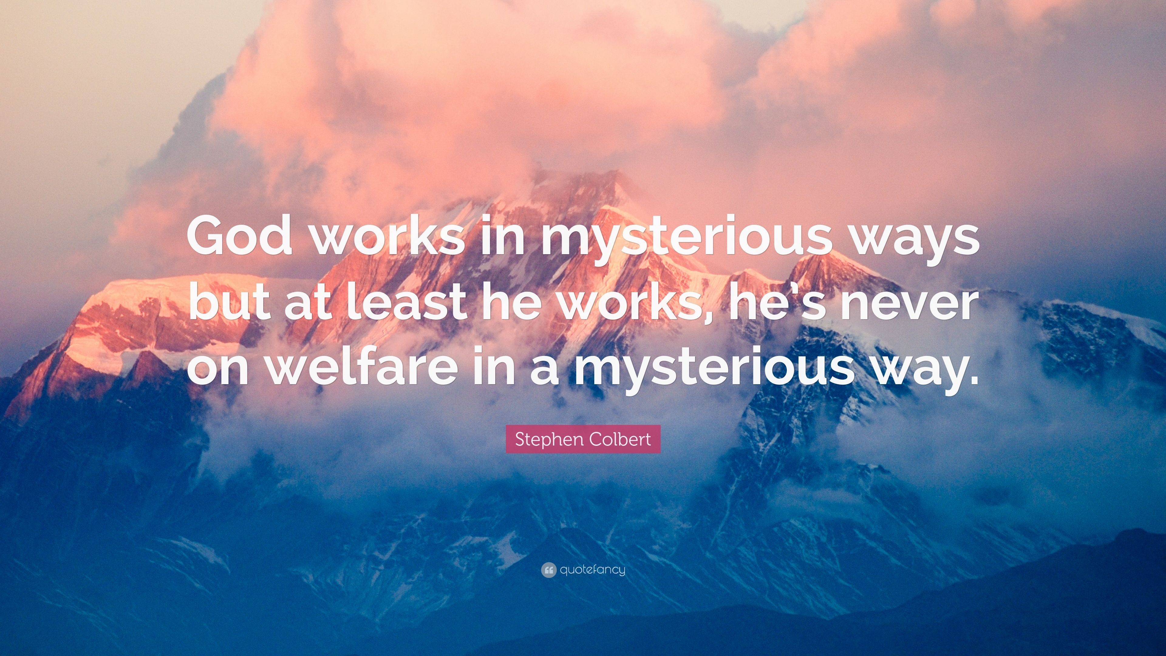 God works in mysterious ways quote